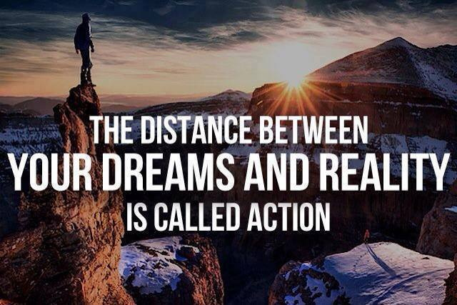 The-distance-between-dreams-and-reality-is-called-action.jpg