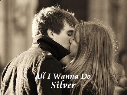 All I Wanna Do - Silver
