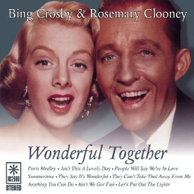 Bing Carrosby & Rosemy Clooney(They Say It's Wonderful)