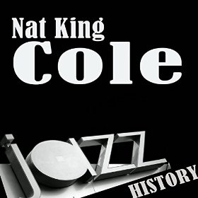 "Nat ""King"" Cole(You Stepped Out of a Dream)"