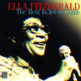 Ella Fitzgerald(The Best is Yet to Come)