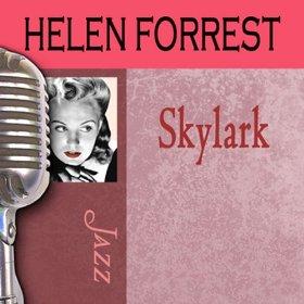 Helen Forrest(Skylark)
