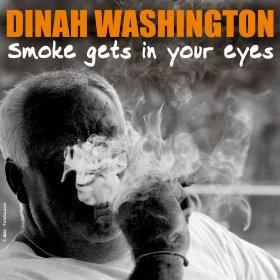 Dinah Washington(Smoke Gets in Your Eyes)