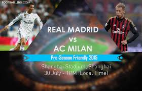 Real Madrid vs AC Milan International Champions Cup 2015
