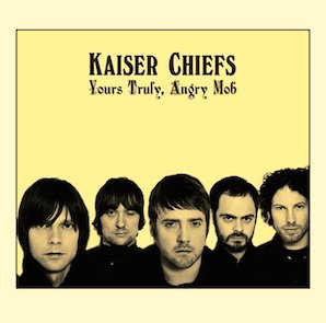 KAISER CHIEFS「YOURS TRULY, ANGRY MOB」