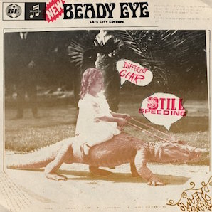 BEADY EYE「DIFFERENT GEAR, STILL SPEEDING」