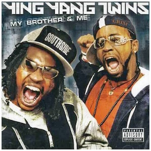 YING YANG TWINS「MY BROTHER ME」