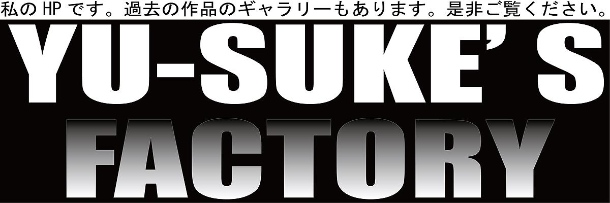 YU-SUKE'S FACTORY